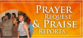 Prayer Request & Praise Reports
